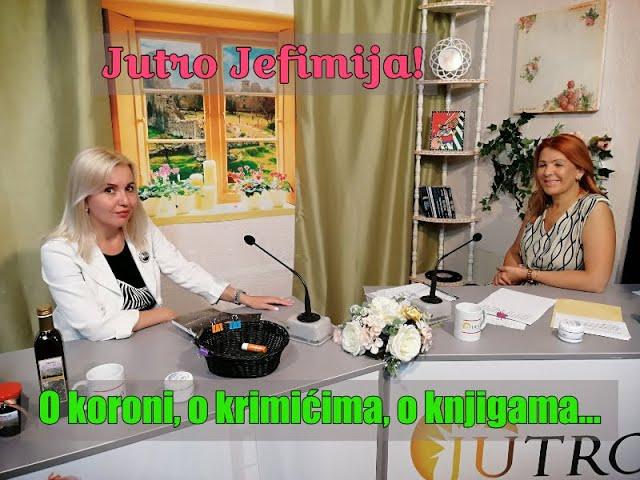 Jutro Jefimija, gost Ana Berbakov - 23.jul 2020.