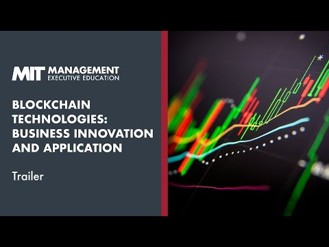 Course Trailer | MIT Sloan Blockchain Technologies: Business Innovation and Application