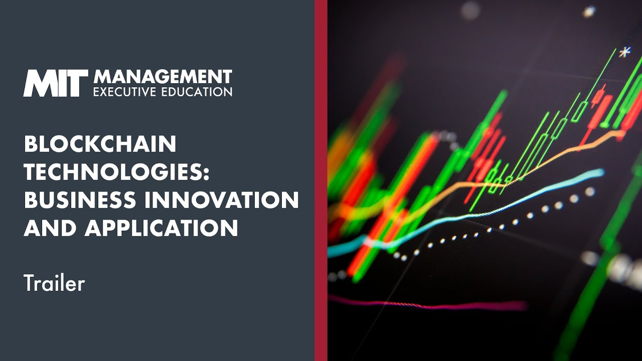 MIT Sloan Blockchain Technologies: Business Innovation and Application
