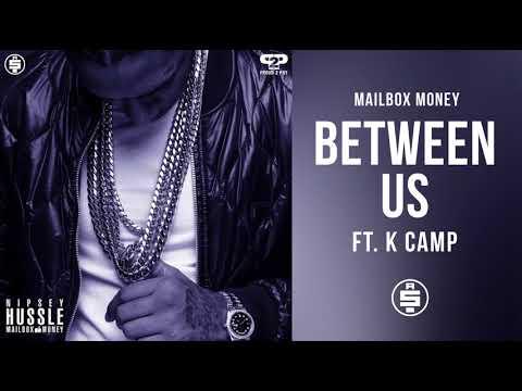 Between Us (ft. K Camp) -  Nipsey Hussle (Mailbox Money)