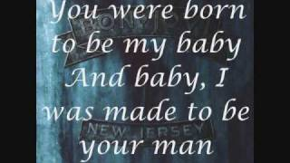 Bon Jovi-Born To Be My Baby (Lyrics)
