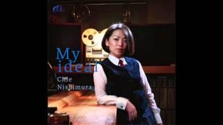 西村知恵アルバム『My ideal』より ♪Left alone.