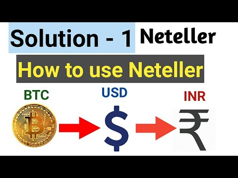 How to use Neteller !! How convert Btc to inr if Rbi ban btc,
