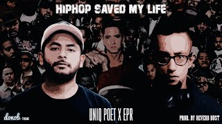 UNIQ POET & EPR - HIPHOP SAVED MY LIFE (PROD. BY REVERB DUST)