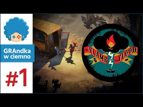 The Flame in the Flood PL #1 - GRAmy! | Lecim z kampanią!