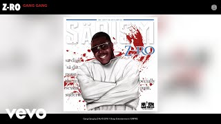 Z-Ro - Gang Gang (Audio)