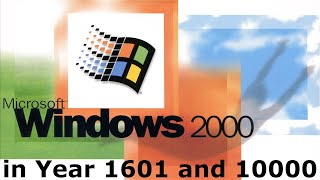 Going To Year 1601 And 10000 In Windows 2000