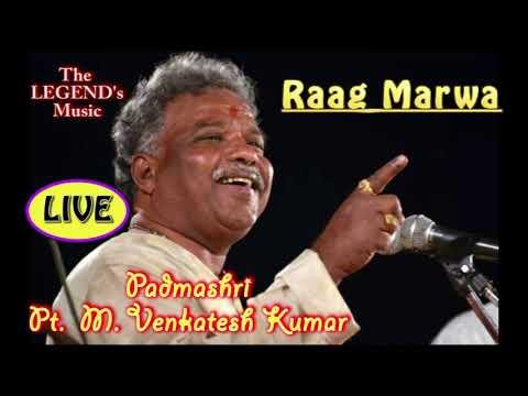 Raag Marwa (FULL) - Pt. Venkatesh Kumar   LIVE   Legend's Music