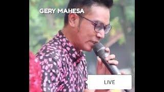 Live #Gery mahesa .CUMA KAMU