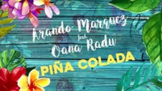 Arando Marquez Feat Oana Radu Pina Colada