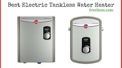 Best Electric Tankless Water Heater Review (2019 Buyers Guide)