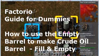 Factorio - Guide for Dummies - How to use the Empty Barrel to make Crude Oil Barrel  - Fill & Empty