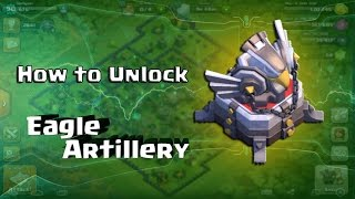 How to Unlock the Eagle Artillery - Clash of Clans