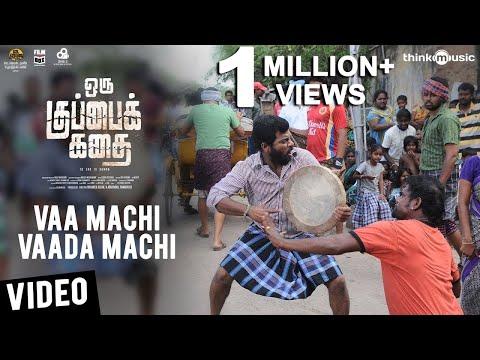 Oru Kuppai Kathai | Vaa Machi Vaada Machi...