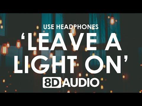 Tom Walker - Leave a Light On (8D AUDIO) 🎧
