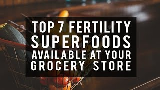 7 Fertility Superfoods You Can Find At Your Grocery Store