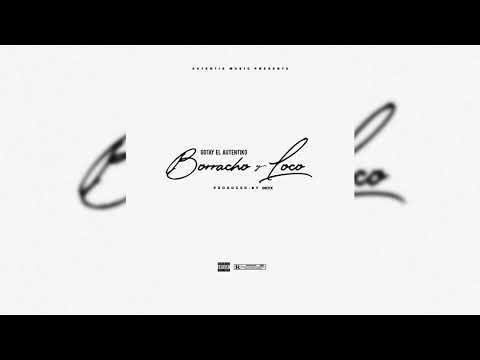 Gotay El Autentiko - Borracho Y Loco (Prod. Onyx)