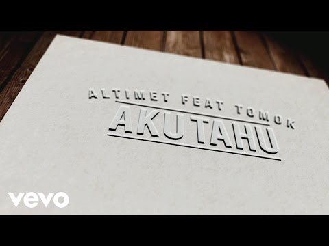 Altimet - Aku Tahu featuring Tomok (Official Lyric Video)