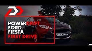Ford Fiesta : First Impressions : PowerDrift