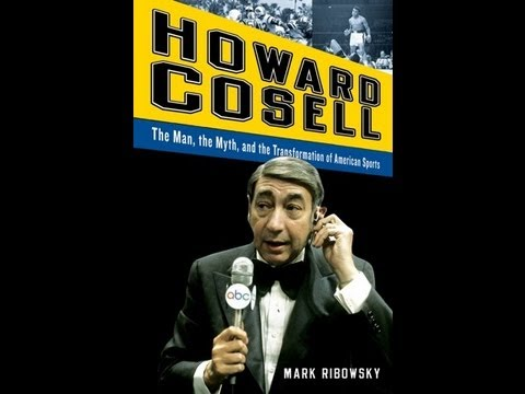 Mark Ribowsky on the Legendary Sports Journalist Howard Cosell