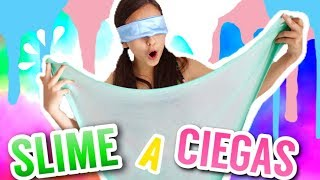 ¡SLIME A CIEGAS! / BLINDFOLD CHALLENGE / RETO EXTREMO - Gibby :)