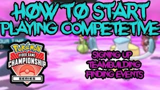 HOW TO START PLAYING COMPETITIVE POKEMON! (VGC)- VGC Signing Up, Team Building, and Finding Events