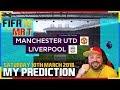 My Prediction: Manchester Utd Vs Liverpool - Saturday 10th March 2018 #PS4Pro