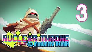 Nuclear Throne: Community Remix - Episode 3 [Big Tam]