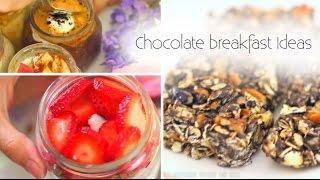 Healthy Chocolate Breakfast Ideas
