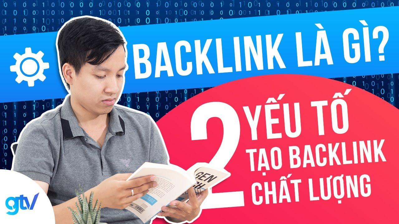 Backlink Là Gì? 2 Yếu Tố Tạo Nên Backlink Chất Lượng   Học SEO 3