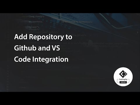 Add Repository To Github And VS Code Integration