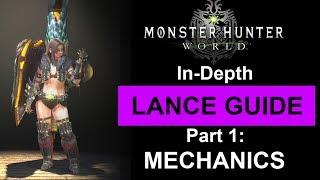 In-Depth Lance Guide part 1: Mechanics (full commentary) Monster Hunter: World