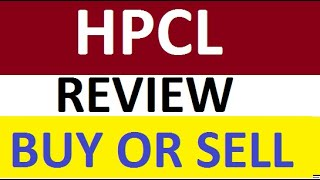 [Hindustan Petroleum] HPCL Share Price Review - Suggestion on Buy or Sell