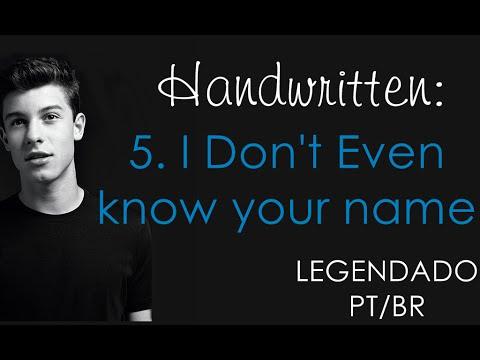 I Don't Even Know Your Name - Shawn Mendes (Legendado PT/BR)
