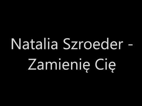 Natalia Szroeder Zamienie Cie Tekst Youtube
