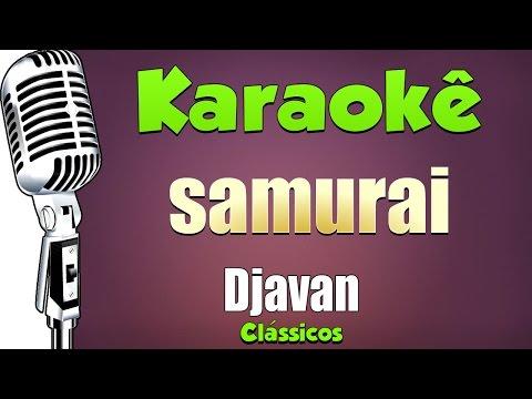 🎤 Karaokê - Djavan - Samurai