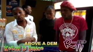Ketch Di Dance Ft  Above A Dem  Step Ova @dirawtidyute