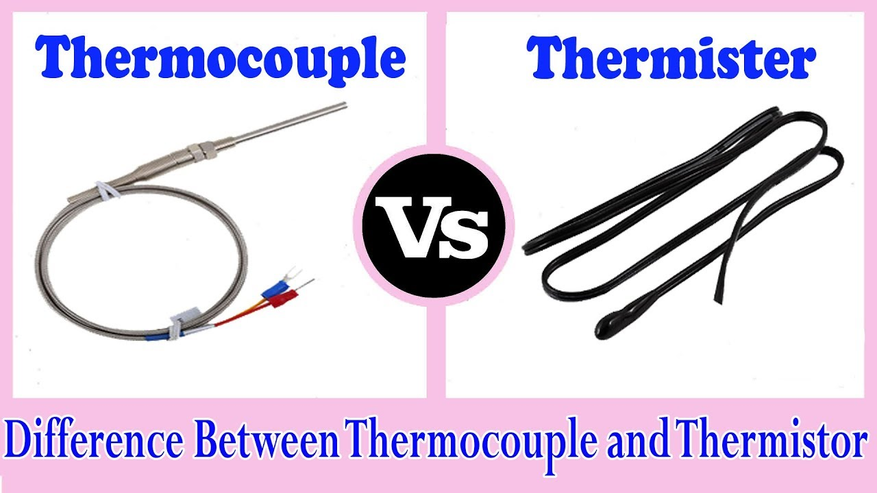 Thermocouple Vs Thermistor