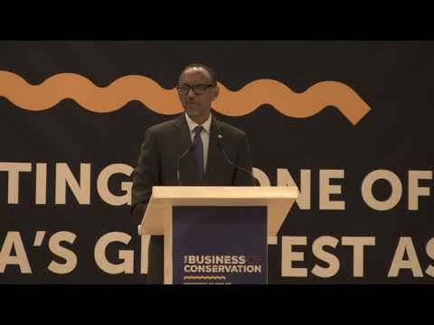 Business of Conservation Conference | Keynote Address by President Kagame | Kigali, 1 November 2018