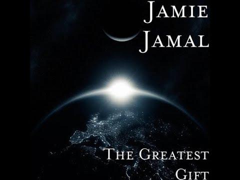 Jamie Jamal  - The Greatest Gift