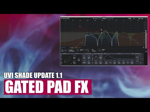 Gated pads FX with UVI Shade