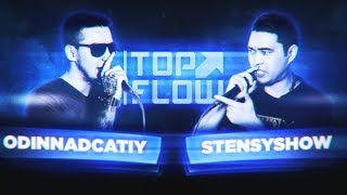 TOP FLOW: ODINNADCATIY vs STENSYSHOW (ПОЛУФИНАЛ)
