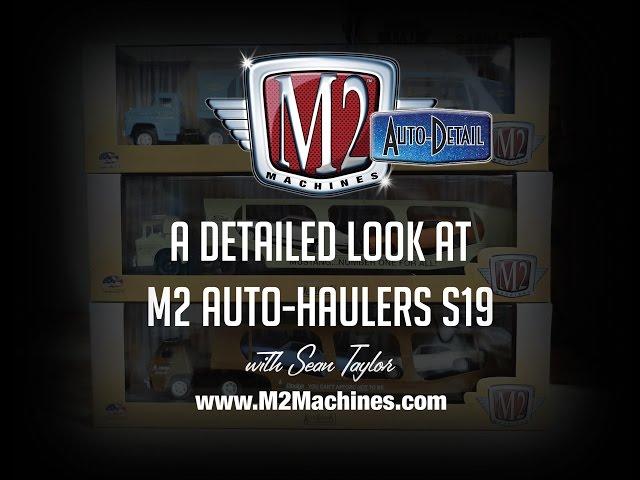 M2 Auto-Detail |Auto-Haulers release S19