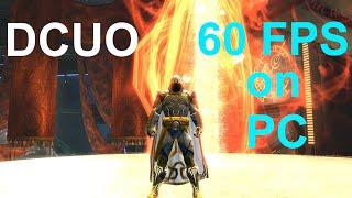 DCUO 60 FPS on PC! - DC Universe Online