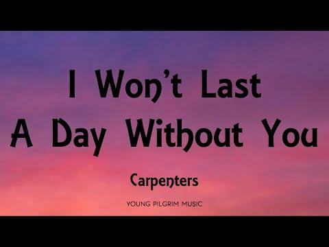 Carpenters - I Won't Last A Day Without You (Lyrics)
