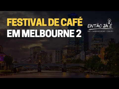MELBOURNE INTERNATIONAL COFFE EXPO | PARTE 2