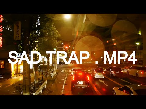 SAD TRAP.MP4