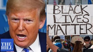 """BREAKING: President Trump SLAMS Black Lives Matter movement: """"This is the extreme socialist left"""""""
