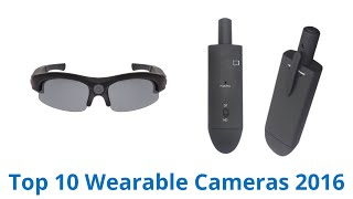 10 Best Wearable Cameras 2016
