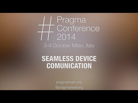 #PragmaConf14 - Hannes Verlinde: Seamless device communication